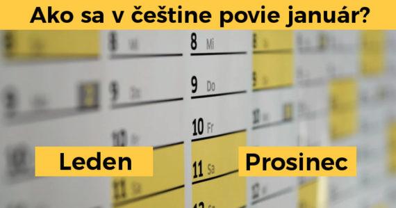 Viete ako sa povedia české mesiace v slovenčine? Urobiť tento kvíz na 100 % nemusí byť vôbec ľahké