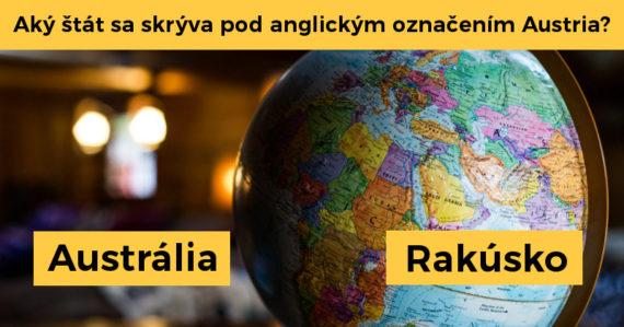 Dokážete určiť názvy krajín v angličtine? Tento kvíz nemusí byť tak ľahký, ako si možno myslíte